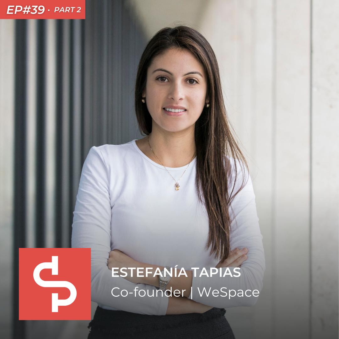 Estefanía Tapias, co-founder WeSpace, Swisspreneur Podcast