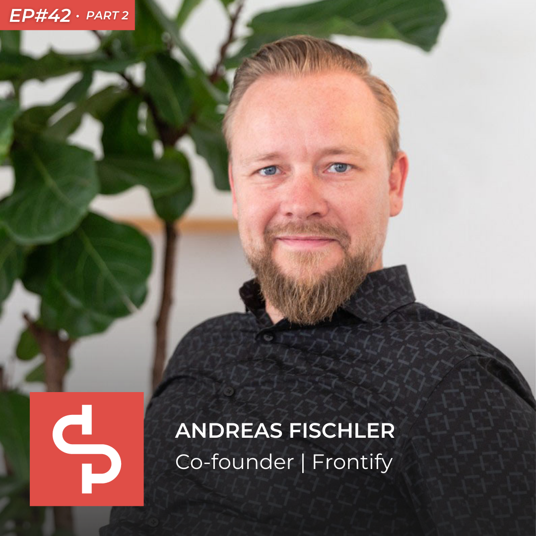 Andreas Fischler, co-founder Frontify, Swisspreneur Podcast