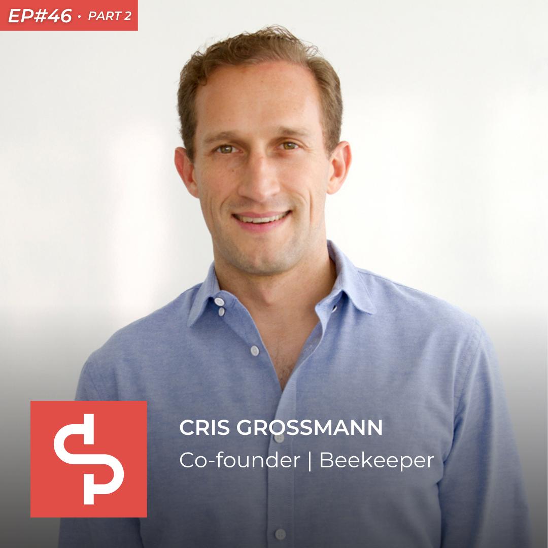 Cris Grossmann, co-founder Beekeeper, Swisspreneur Podcast