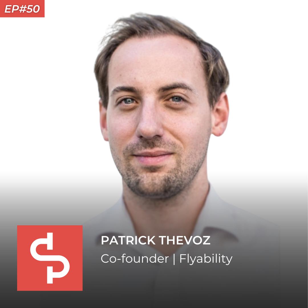 Patrick Thevoz, co-founder Flyability, Swisspreneur Podcast