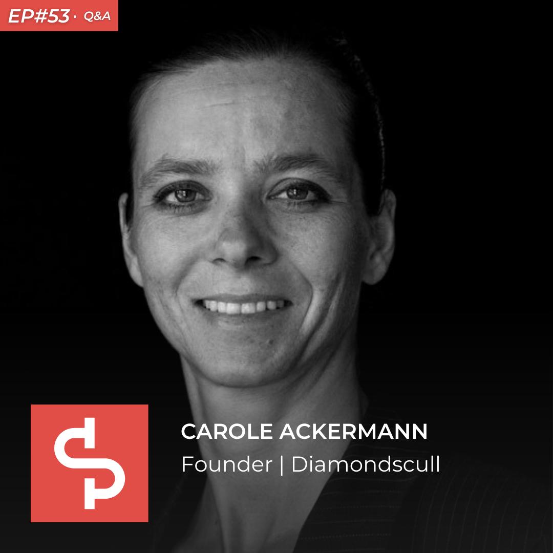 Carole Ackermann, founder Diamondscull, Swisspreneur Podcast