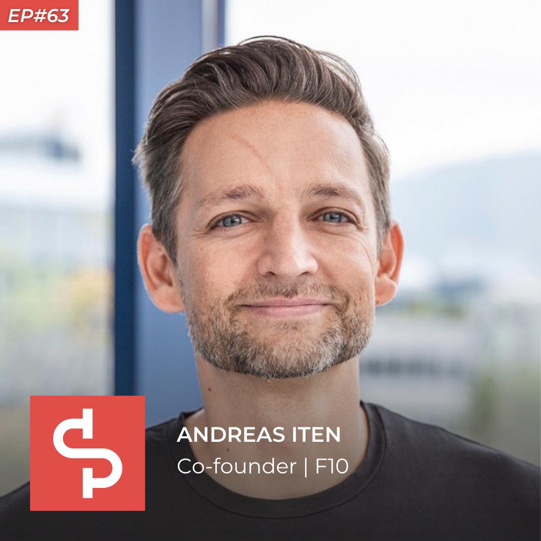Andreas Iten, co-founder F10, Swisspreneur Podcast
