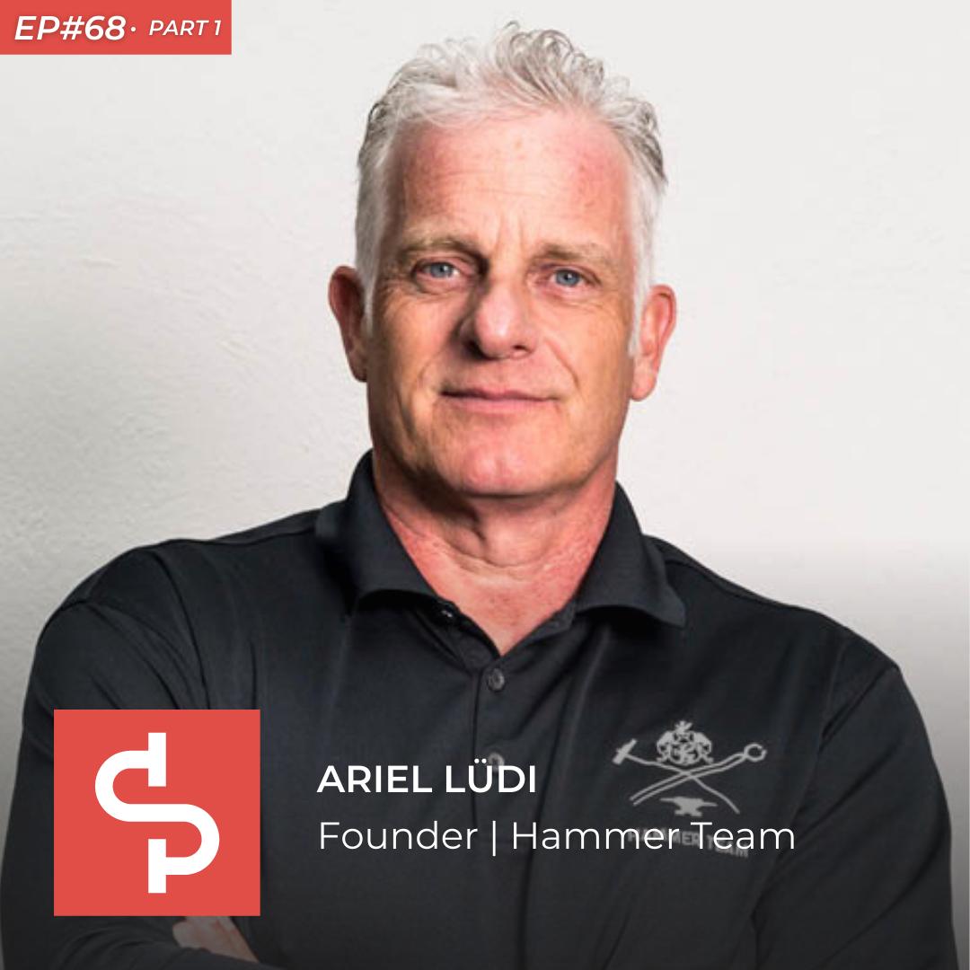 Ariel Lüdi, founder Hammer Team, Swisspreneur Podcast