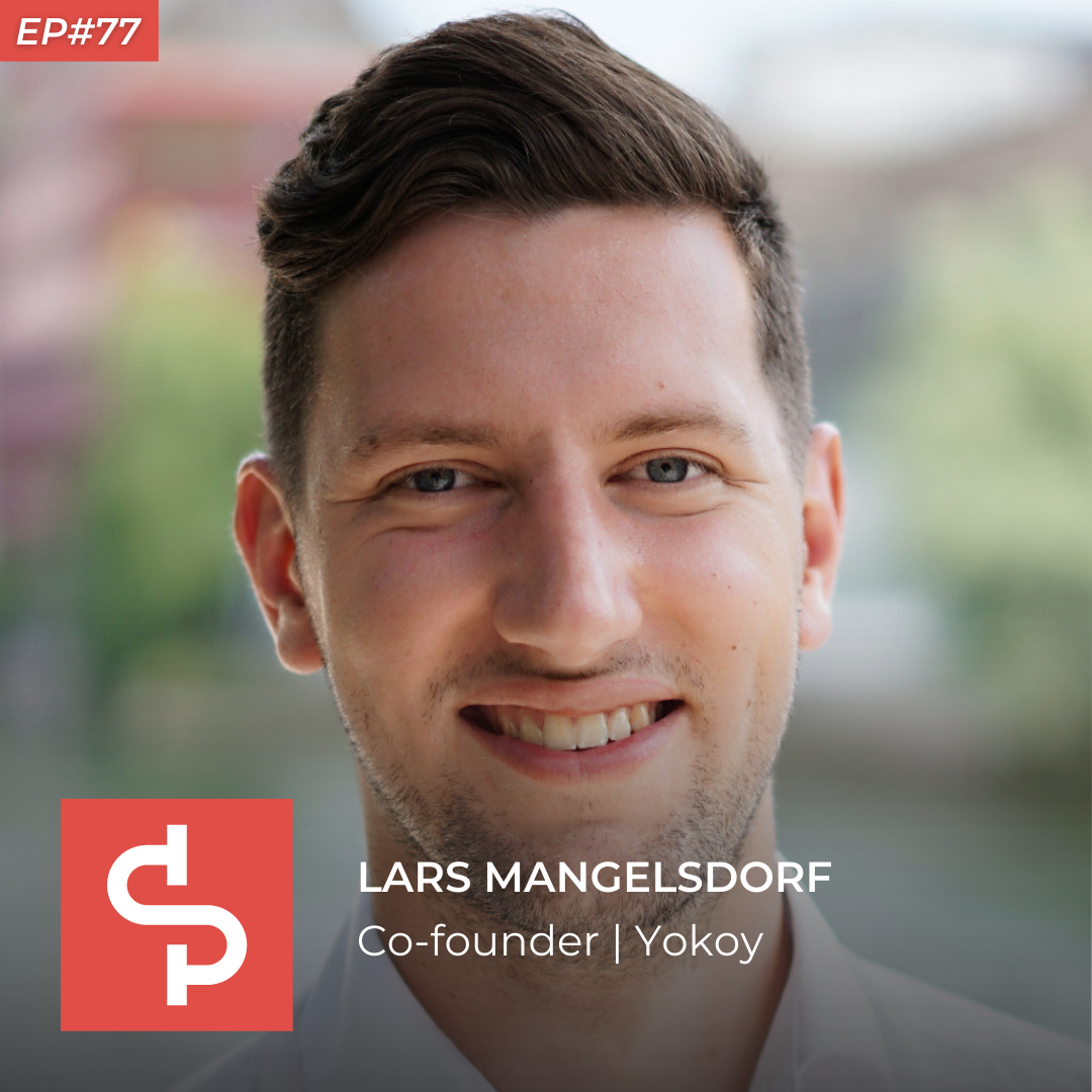 Lars Mangelsdorf, co-founder Yokoy, Swisspreneur Podcast