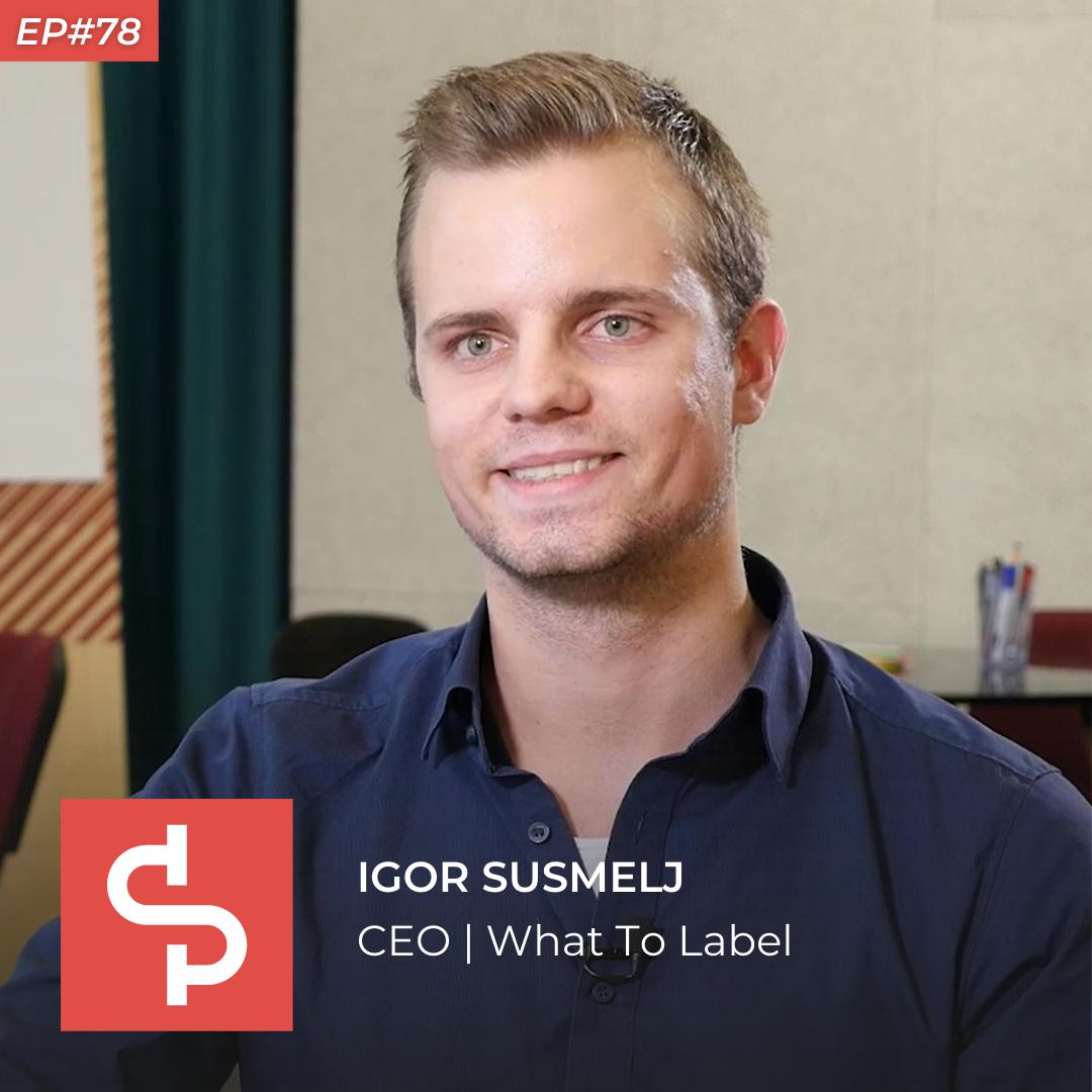 Igor Susmelj, CEO What To Label, Swisspreneur Podcast