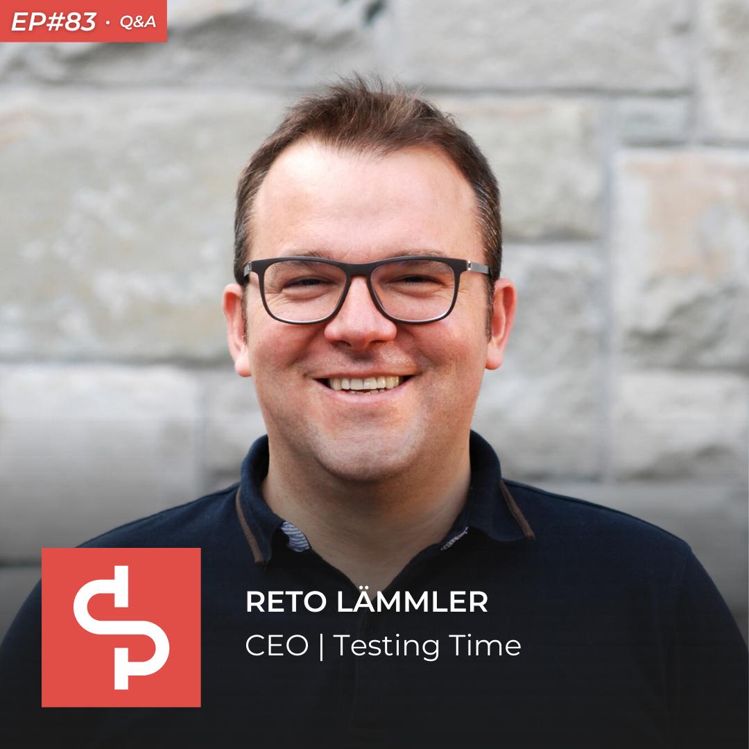Reto Lämmler, CEO Testing Time, Swisspreneur Podcast
