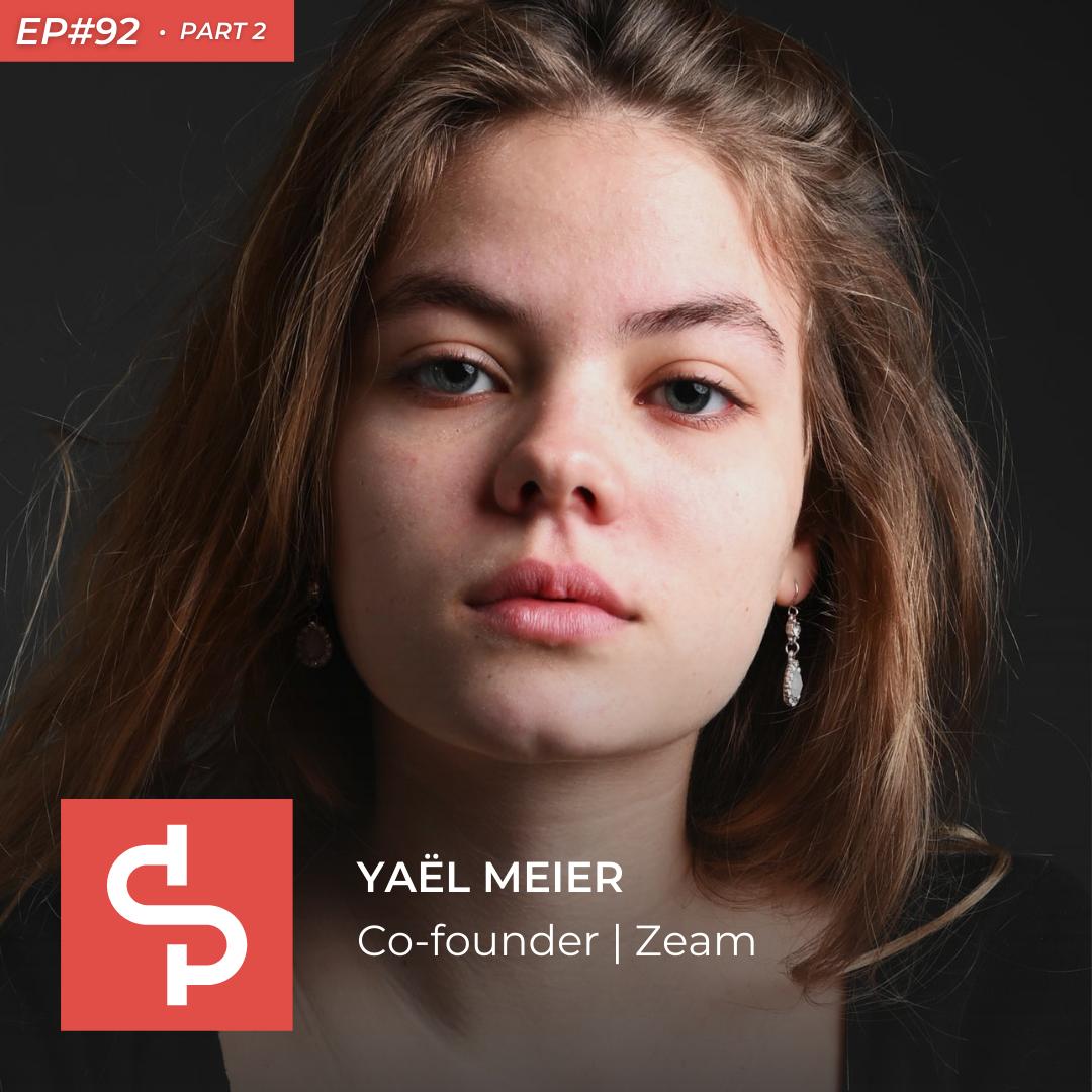 Yaël Meier, co-founder Zeam, Swisspreneur Podcast