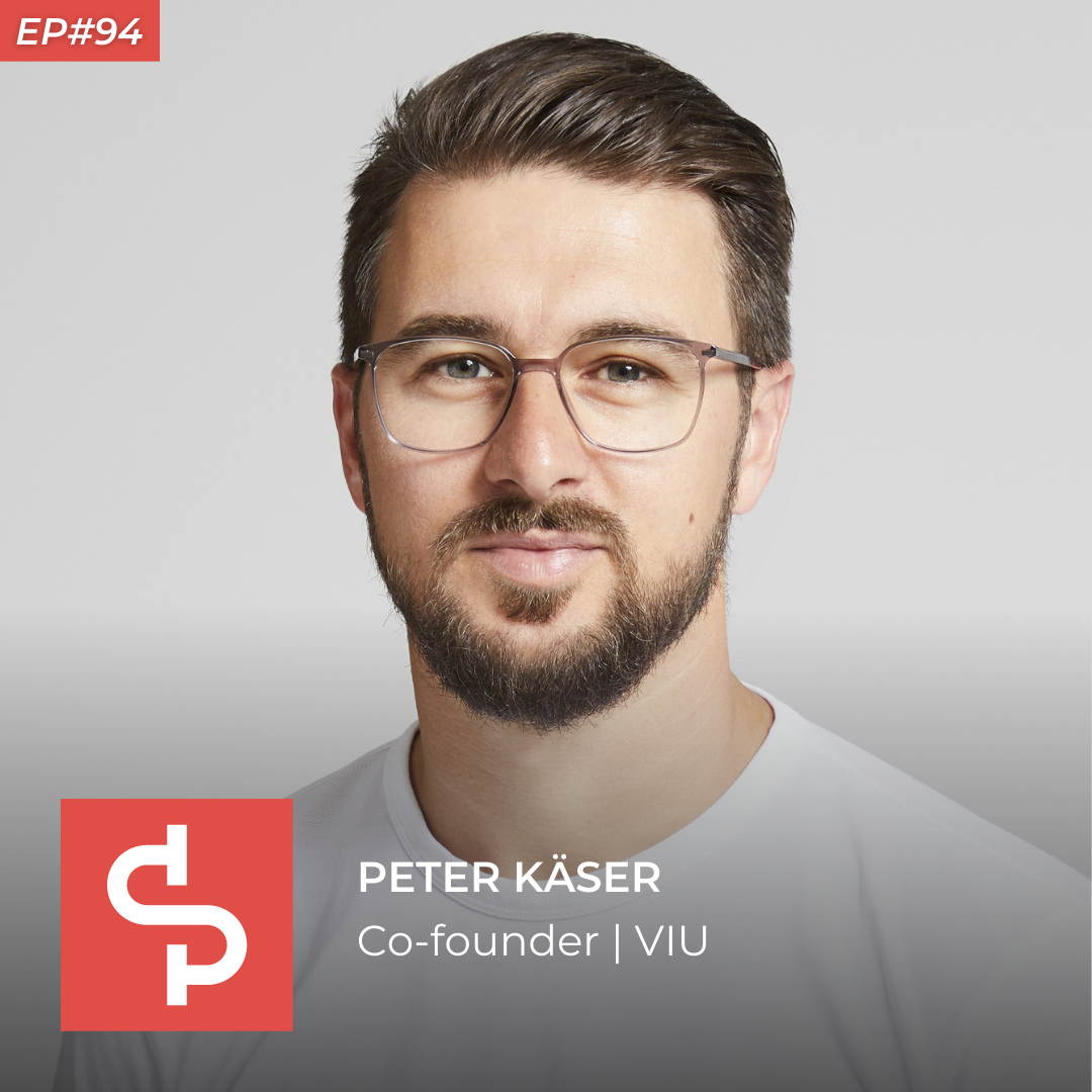 Peter Käser, co-founder VIU, Swisspreneur Podcast