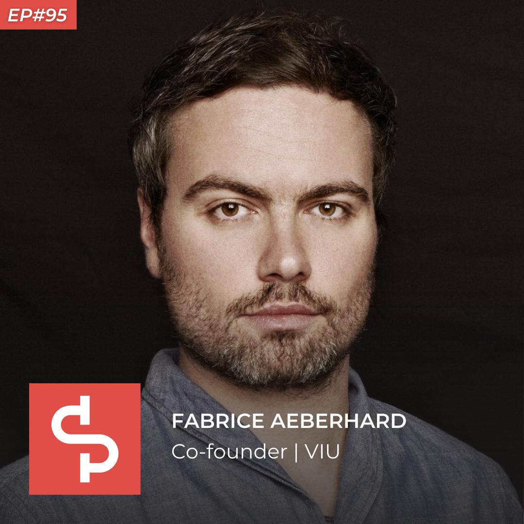 Fabrice Aeberhard, co-founder VIU, Swisspreneur Podcast