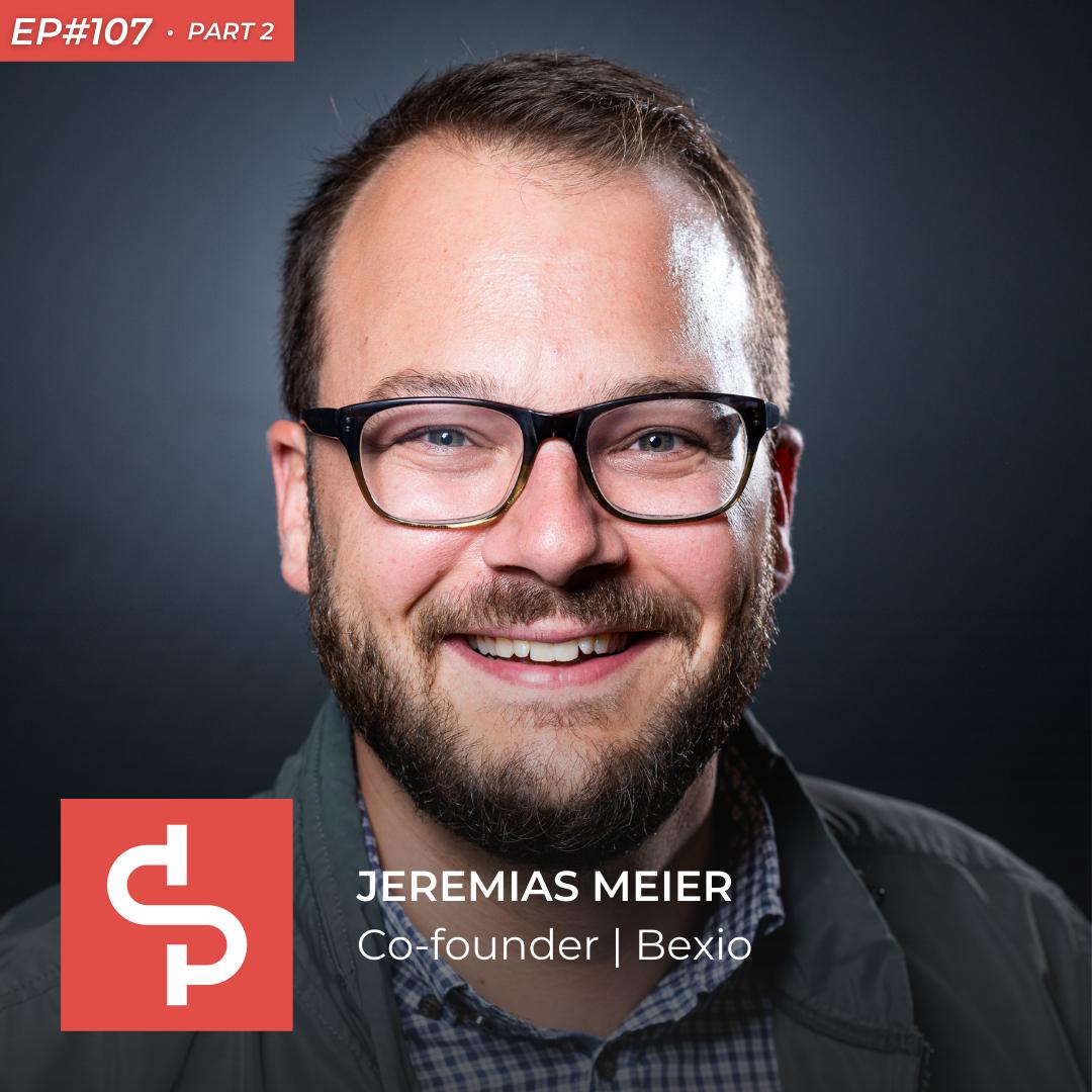 Jeremias Meier, co-founder Bexio, Swisspreneur Podcast|Jeremias Meier, co-founder at Bexio, Swisspreneur Podcast