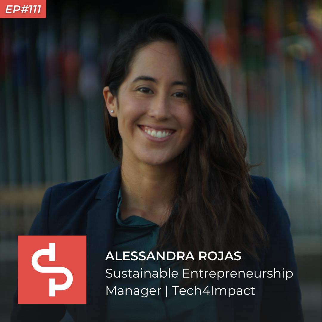Alessandra Rojas, Sustainable Entrepreneurship Manager Tech4Impact, Swisspreneur Podcast