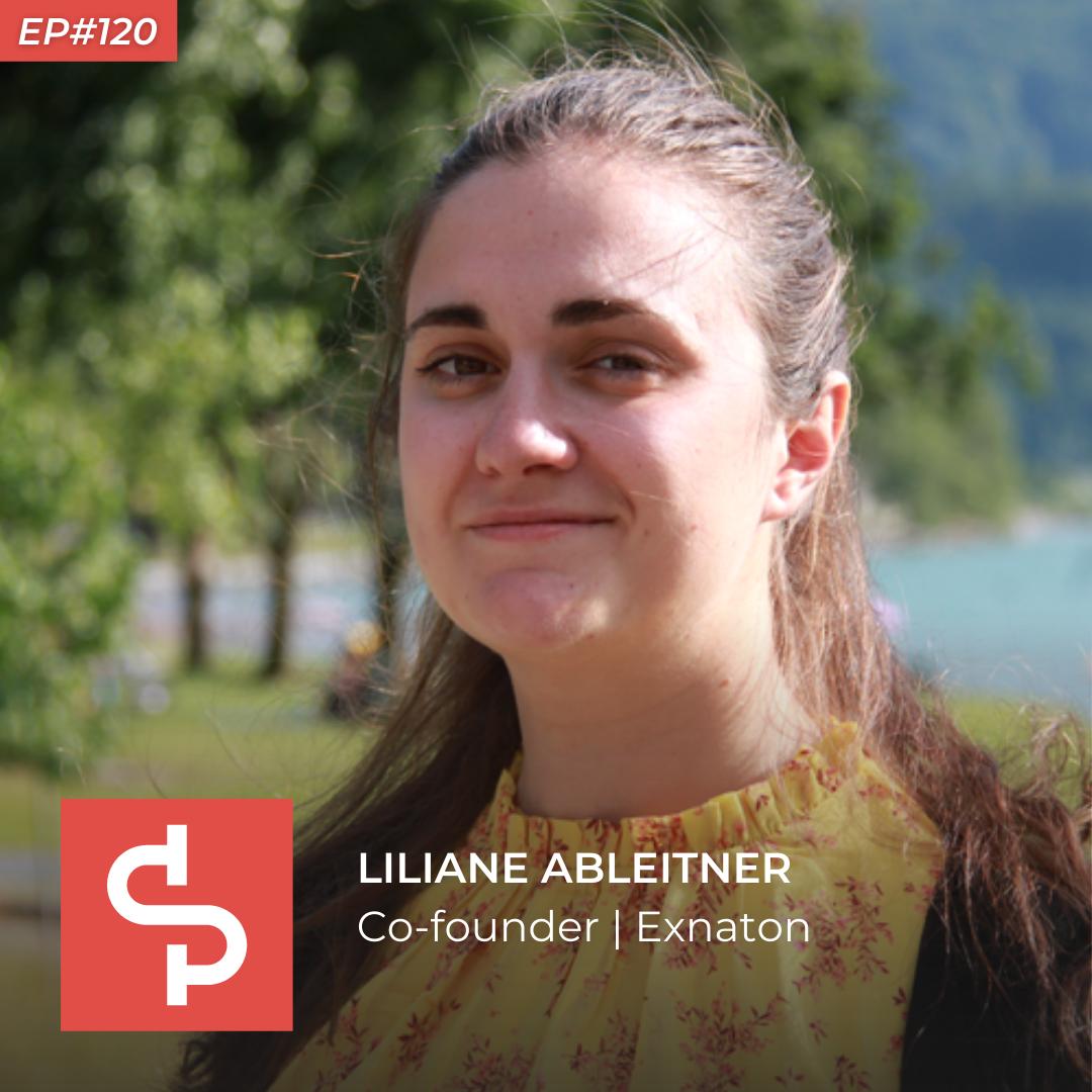 Liliane Ableitner, co-founder Exnaton, Swisspreneur Podcaset