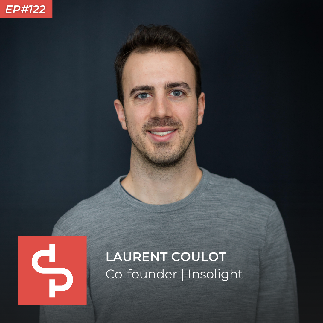 Laurent Coulot, co-founder Insolight, Swisspreneur Podcast