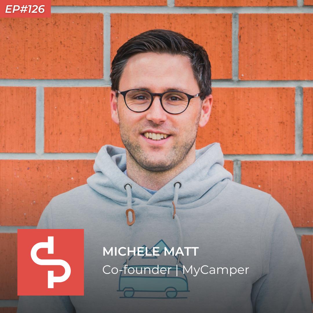 Michele Matt, co-founder MyCamper, Swisspreneur Podcast