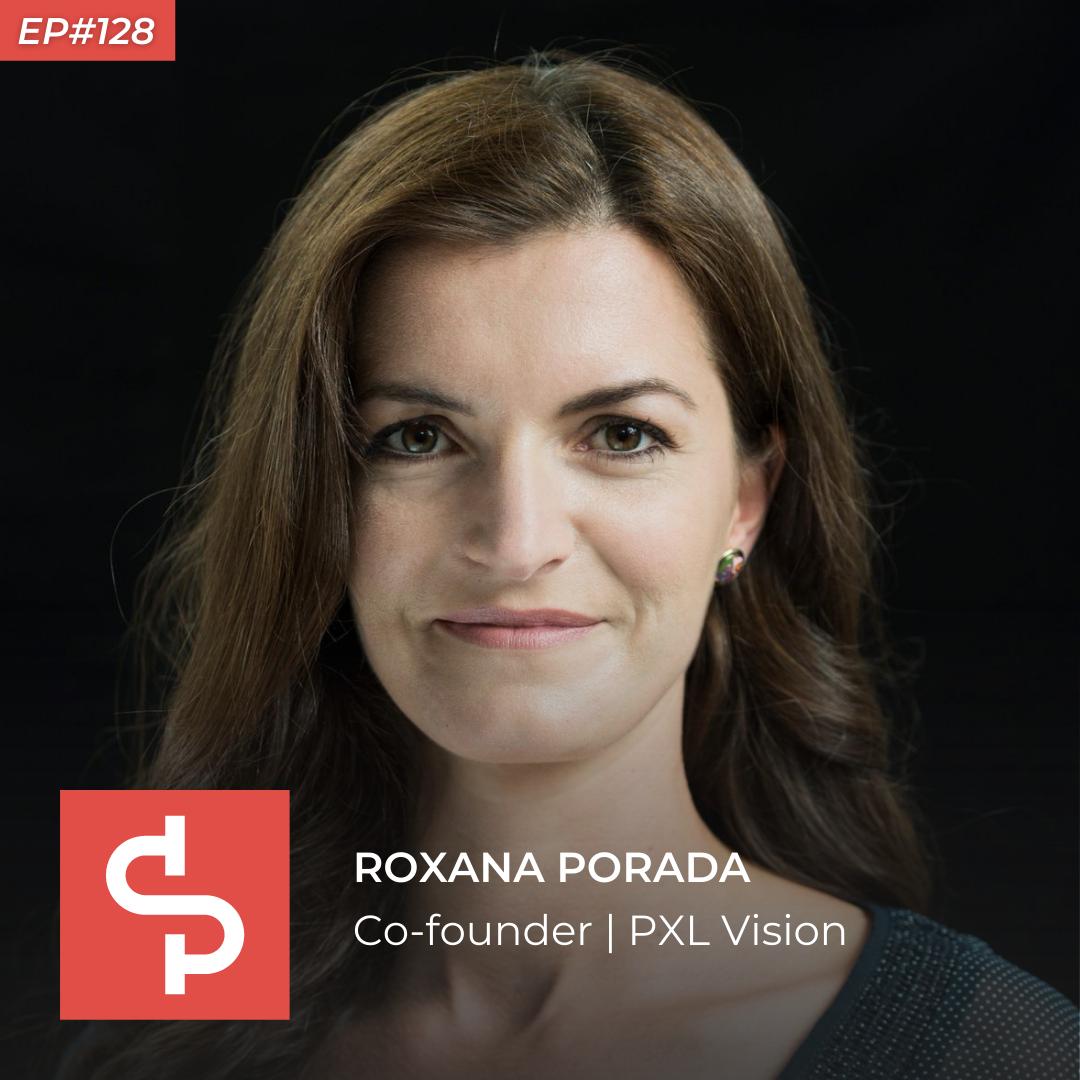 Roxana Porada, co-founder PXL Vision, Swisspreneur Podcast