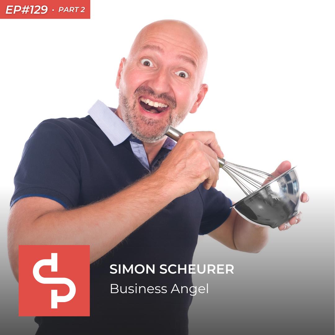 Simon Scheurer, business angel, Swisspreneur Podcast