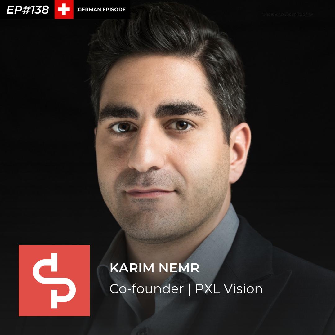 Karim Nemr, co-founder PXL Vision, Swisspreneur Podcast