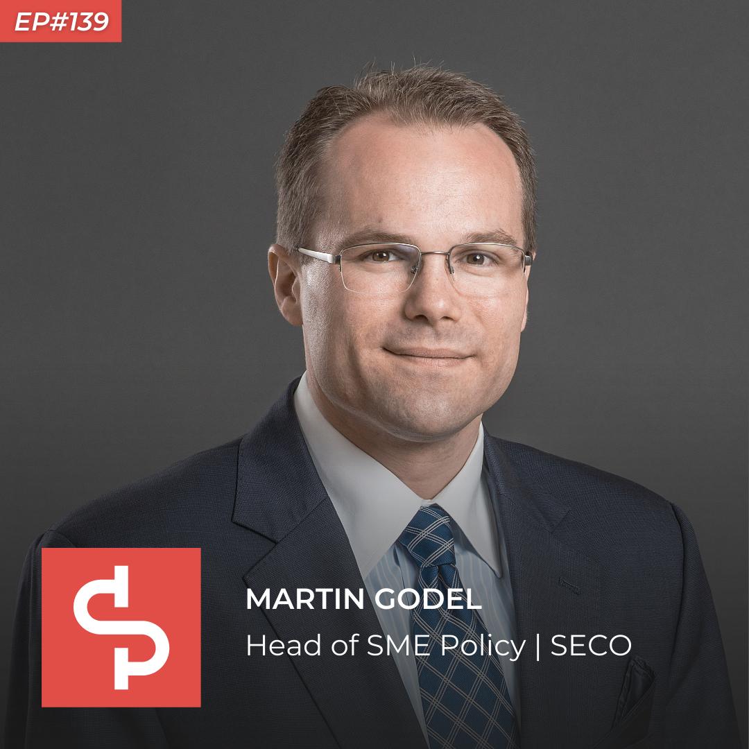 Martin Godel, head of SME policy SECO, Swisspreneur Podcast
