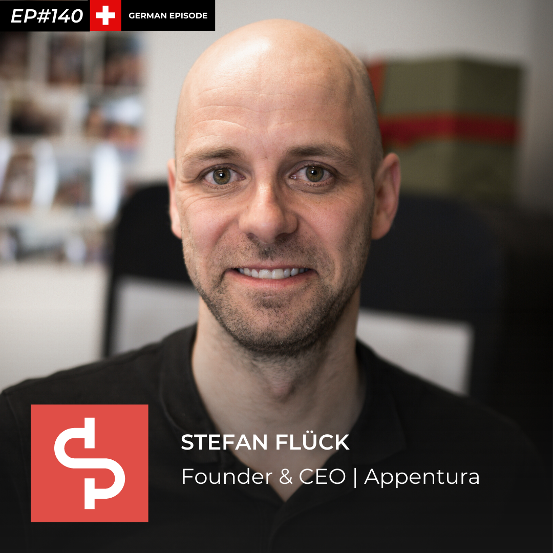Stefan Flück, co-founder Appentura, Swisspreneur Podcast