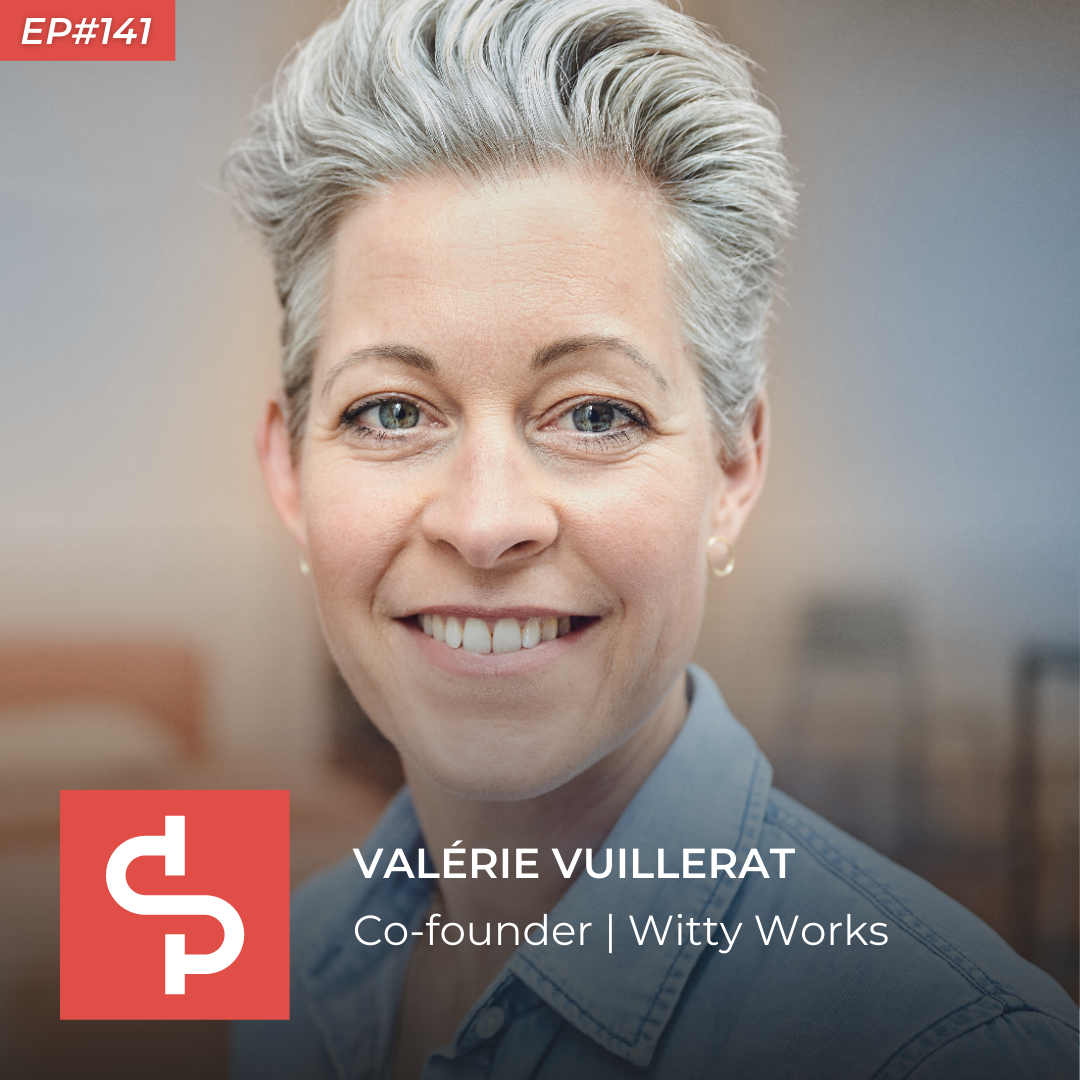 Valérie Vuillerat, co-founder Witty Works, Swisspreneur Podcast