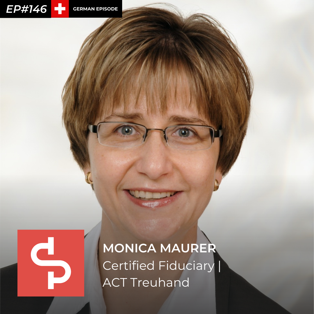 Monica Maurer, certified fiduciary ACT Audit & Tax AG, Swisspreneur Podcast
