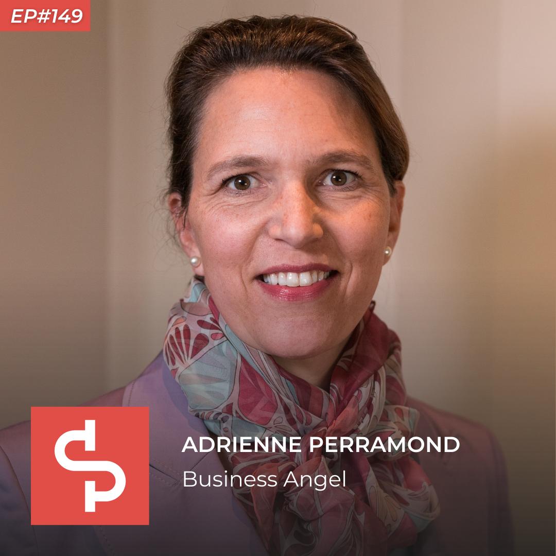 Adrienne Perramond, business angel, Swisspreneur Podcast