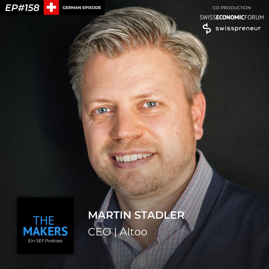 Martin Stadler, CEO Altoo, Swisspreneur Podcast