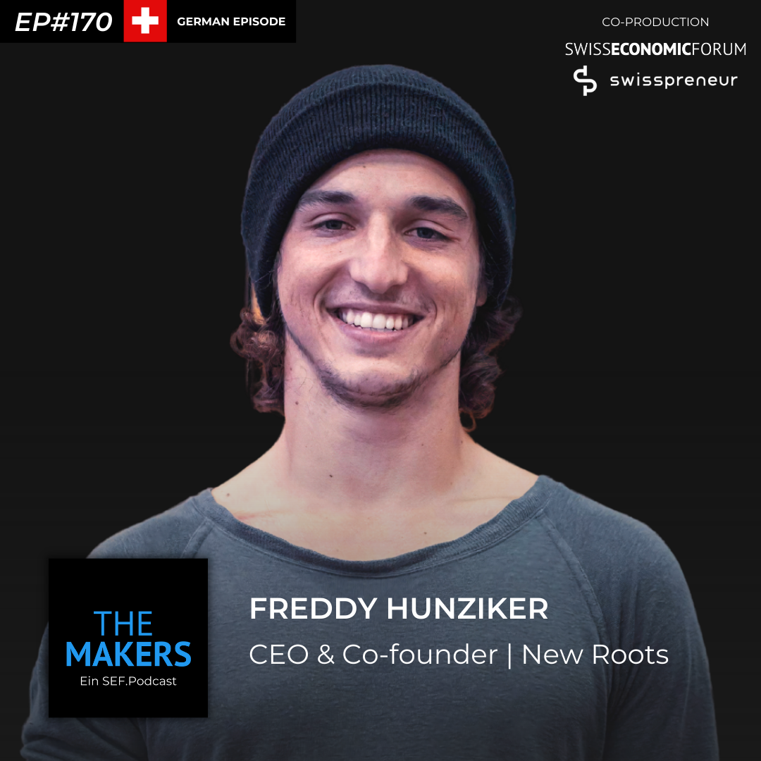 Freddy Hunziker, co-founder New Roots, Swisspreneur Podcast