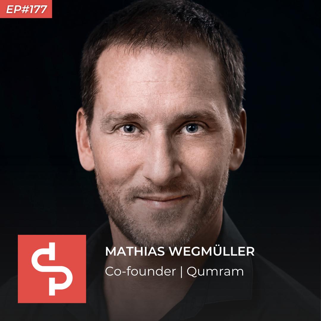 Mathias Wegmüller, co-founder Qumram, Swisspreneur Podcast