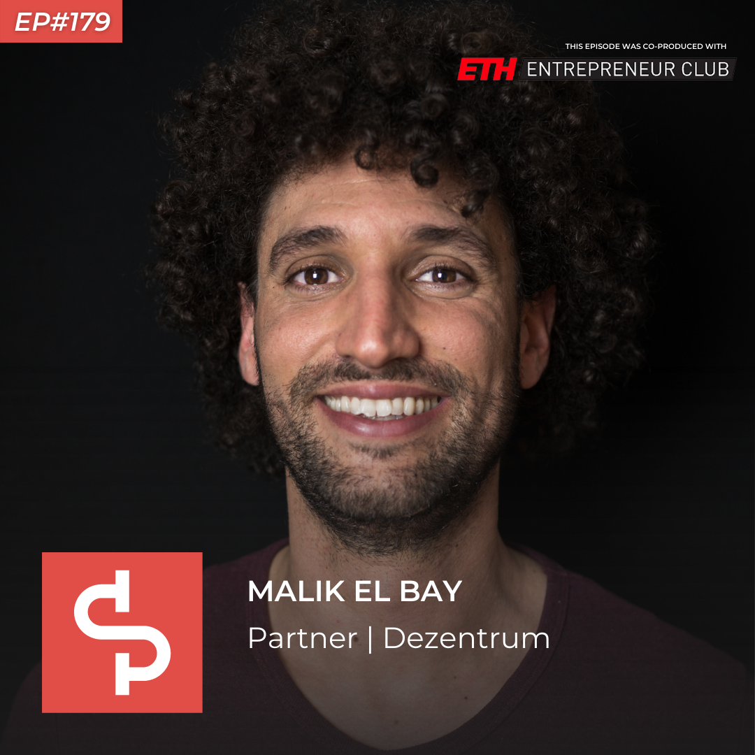 Malik El Bay, partner Dezentrum, Swisspreneur Podcast