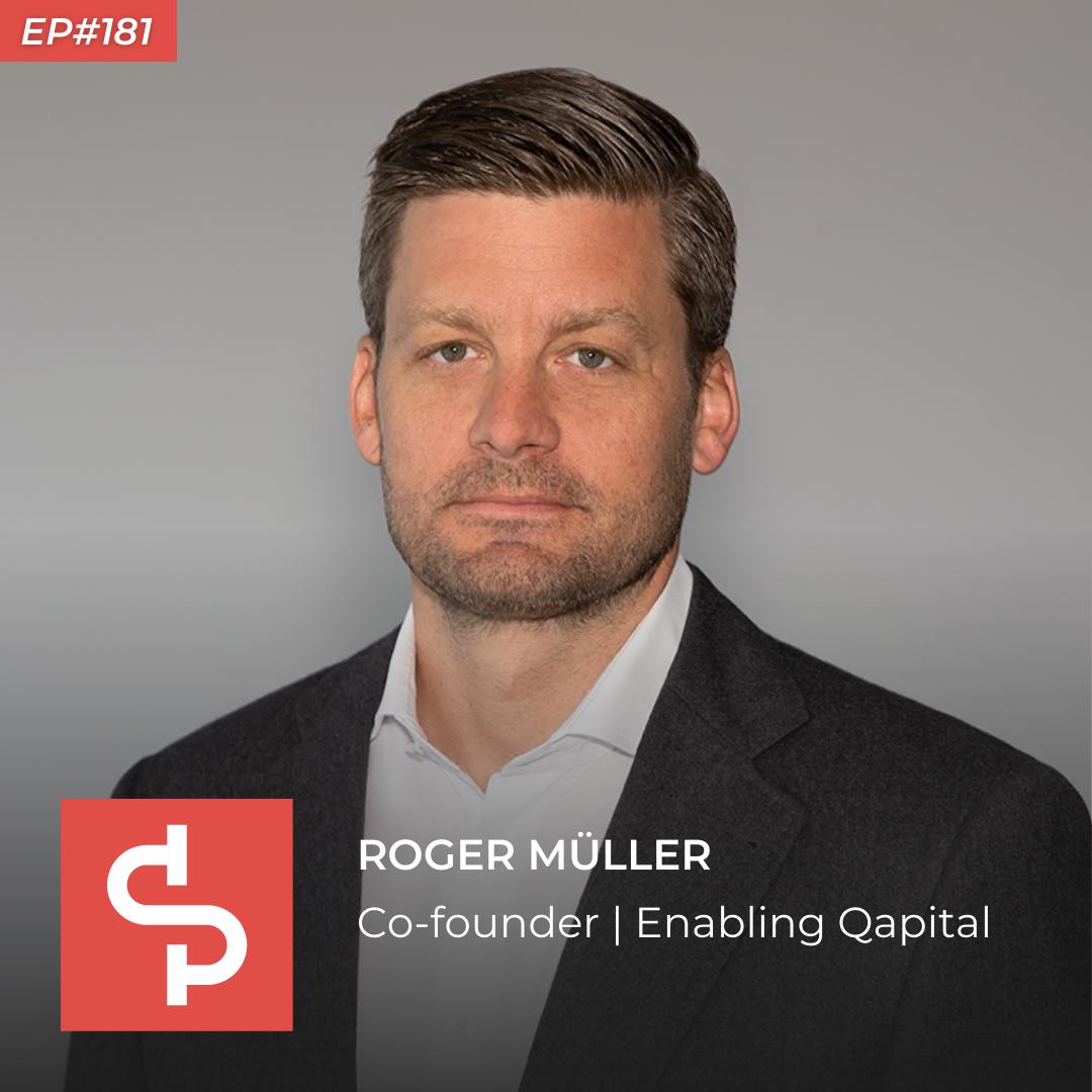 Roger Müller, founder Enabling Qapital, Swisspreneur Podcast