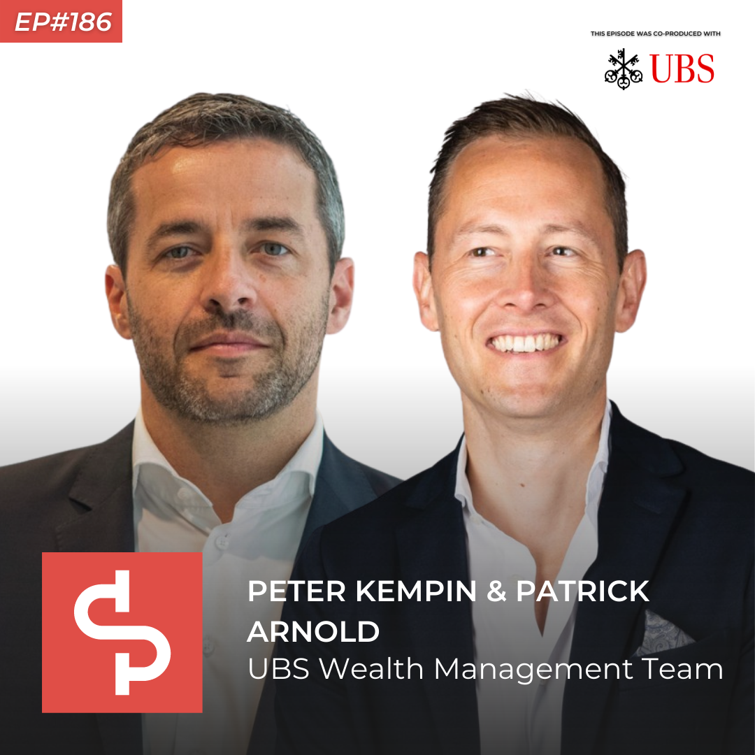 Peter Kempin & Patrick Arnold, wealth management team UBS, Swisspreneur Podcast