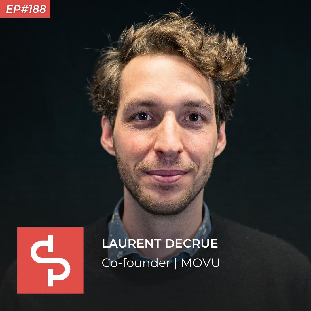 Laurent Decrue, co-founder MOVU, Swisspreneur Podcast