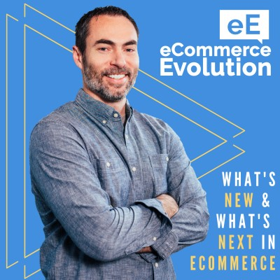 eCommerce Evolution- eCommerce Podcasts 2021
