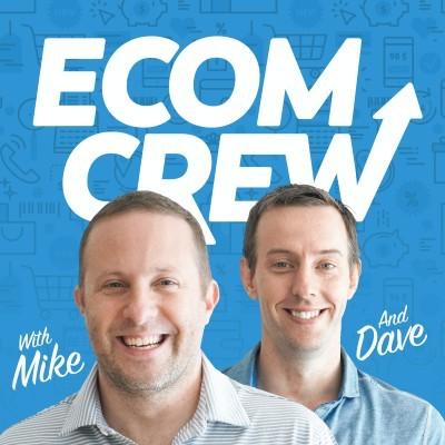 The EcomCrew Ecommerce Podcast- eCommerce Podcasts 2021