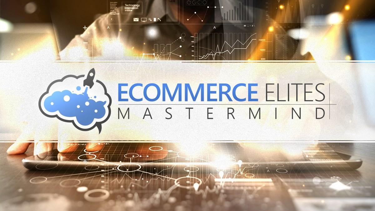 eCommerce Elites Mastermind- eCommerce Facebook Groups 2021