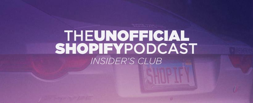 The Unofficial Shopify Podcast Insiders- eCommerce Facebook Groups 2021