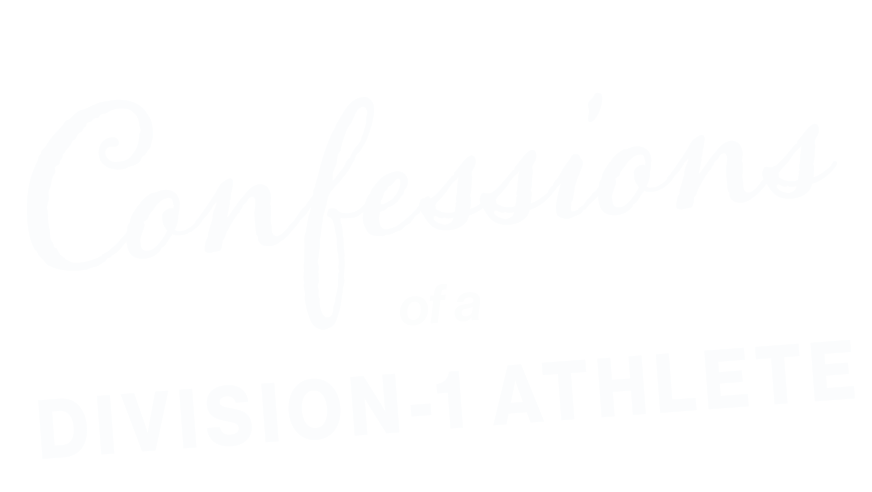 Confessions of a Division-1 Athelete