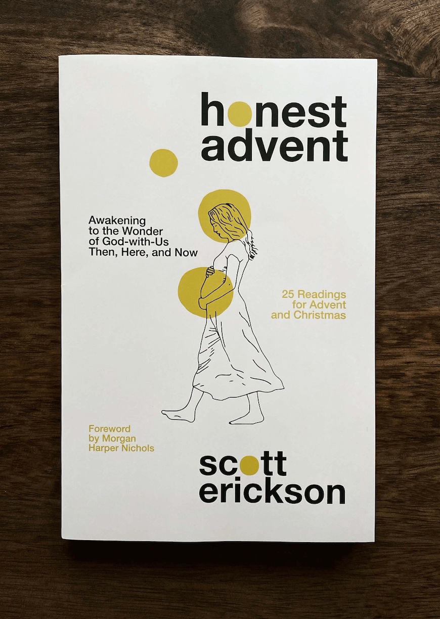 Honest Advent: Awakening to the Wonder of God-with-Us Then, Here, and Now