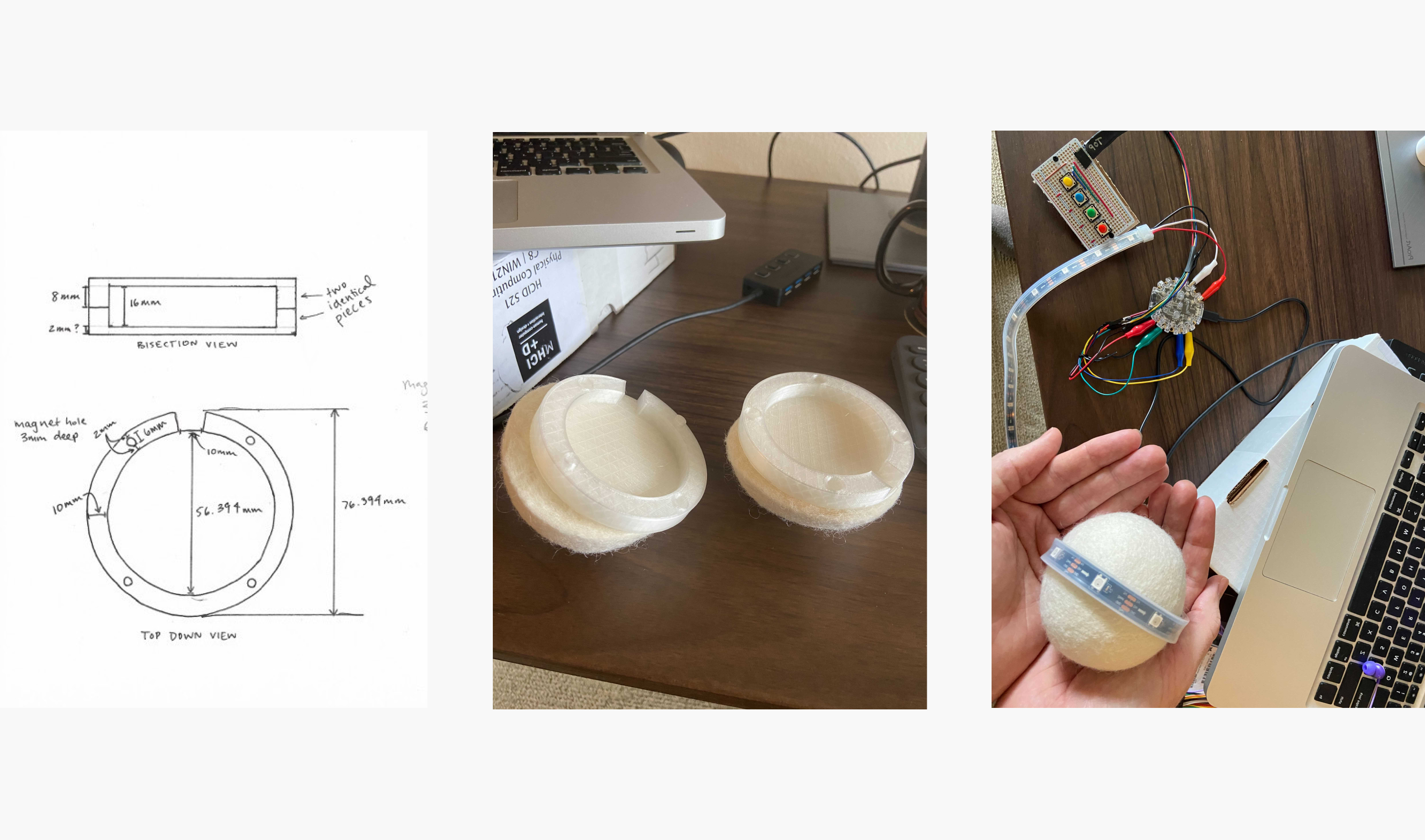 Physical prototyping process featuring sketched device specs, 3D printed core overlaid on a dryer ball cut in half, and the physical prototype with LED light strips wired to a CPX.