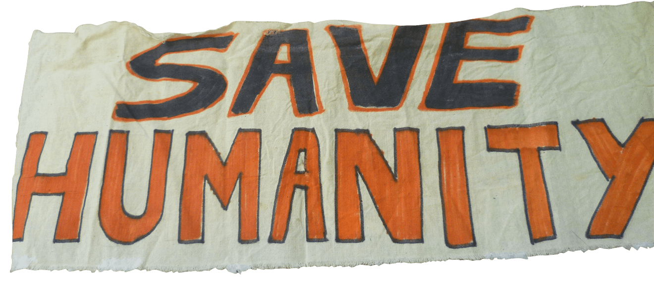 """A banner with the message """"Save Humanity""""."""