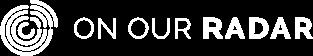 On Our Radar company logo white