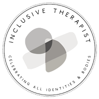 Inclusive Therapist that celebrates all identities and all bodies.