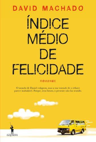 Livro Índice Médio de Felicidade - David Machado
