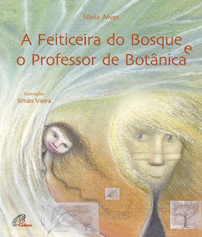 A Feiticeira do Bosque e o Professor de Botânica