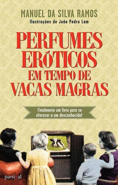 Perfumes Eróticos em Tempo de Vacas Magras