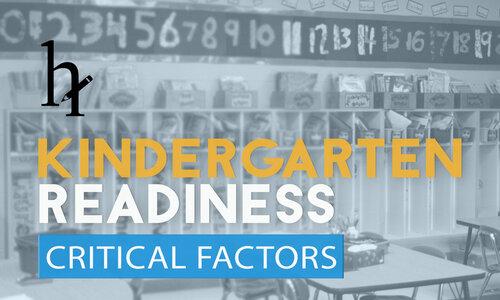 Kindergarten Readiness - Critical Factors.