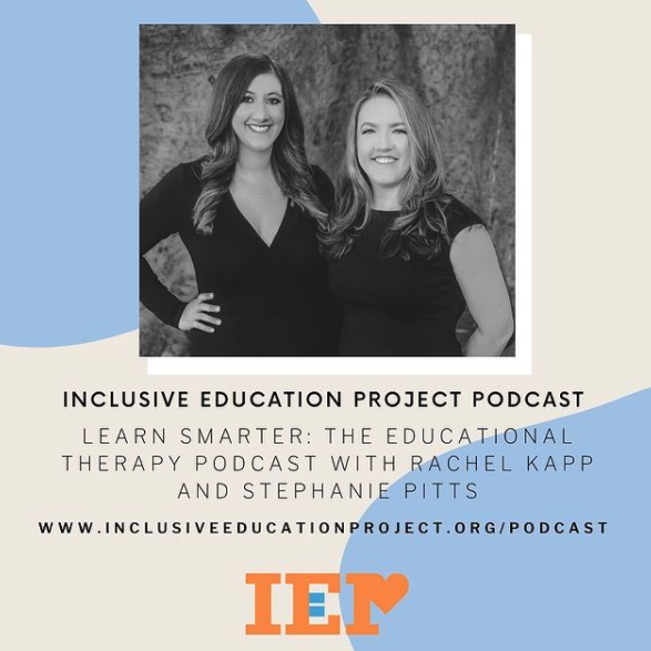 Learn Smarter: The Educational Therapy Podcast with Rachel Kapp and Stephanie Pitts