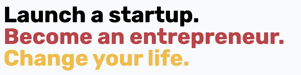 Launch a Startup  Become an Entrepreneur Change your life
