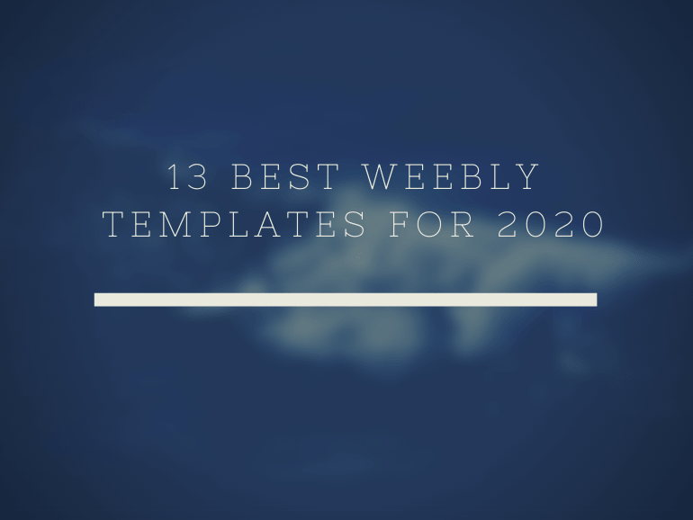 13 Best Weebly Templates for 2020